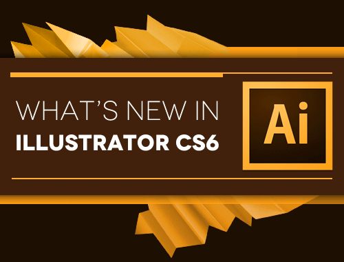 What's New in Illustrator CS6