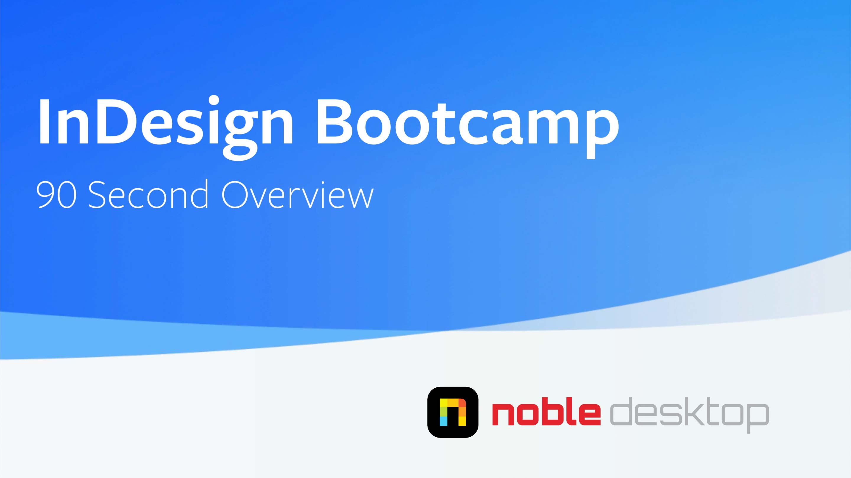 Adobe InDesign Bootcamp Class Overview