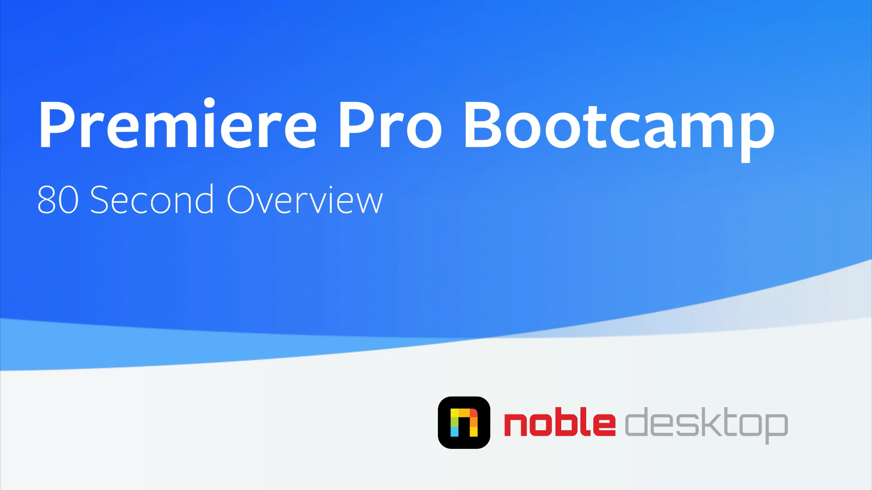 Premiere Pro Bootcamp Class Overview