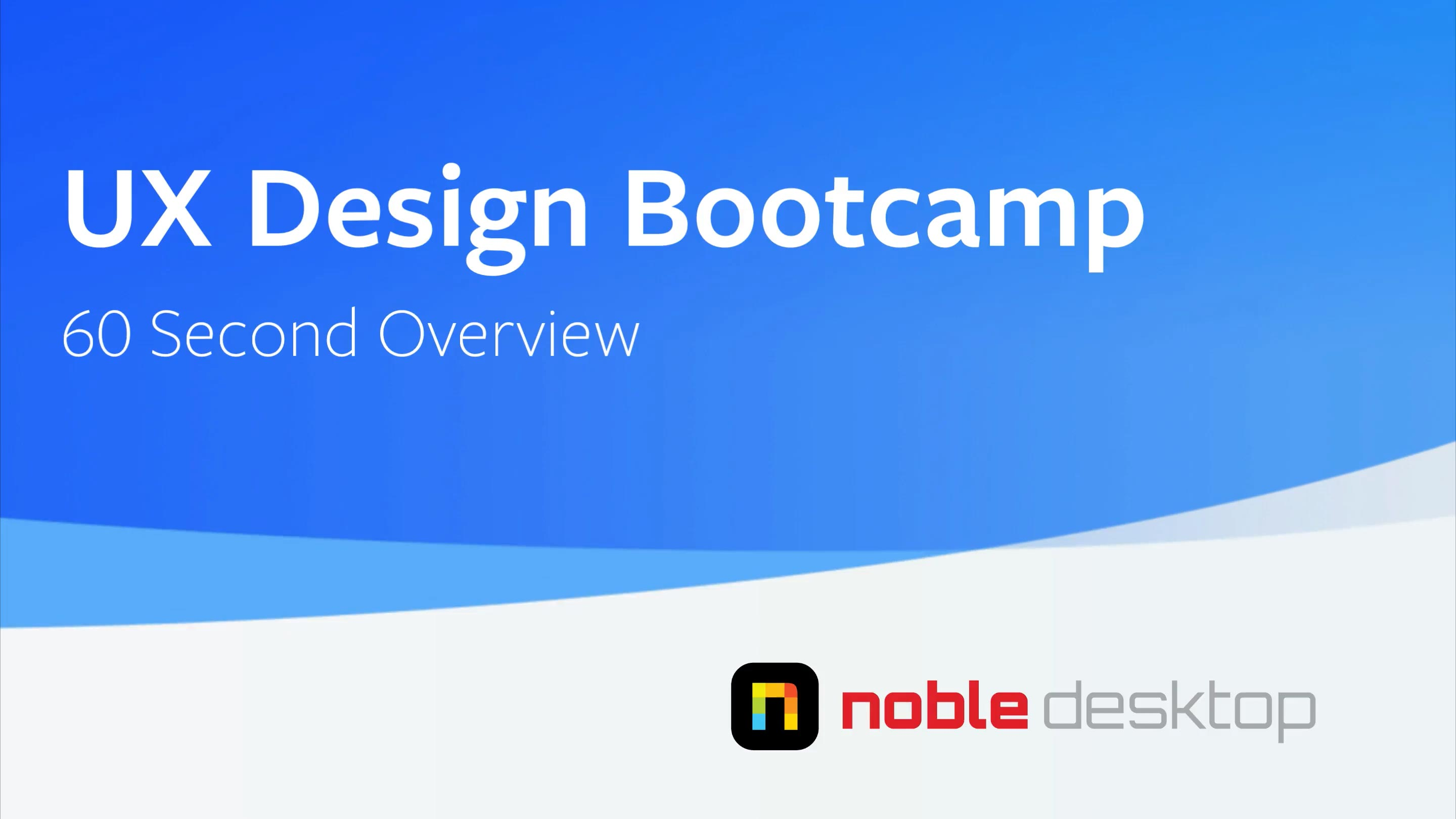 UX Design Bootcamp Class Overview